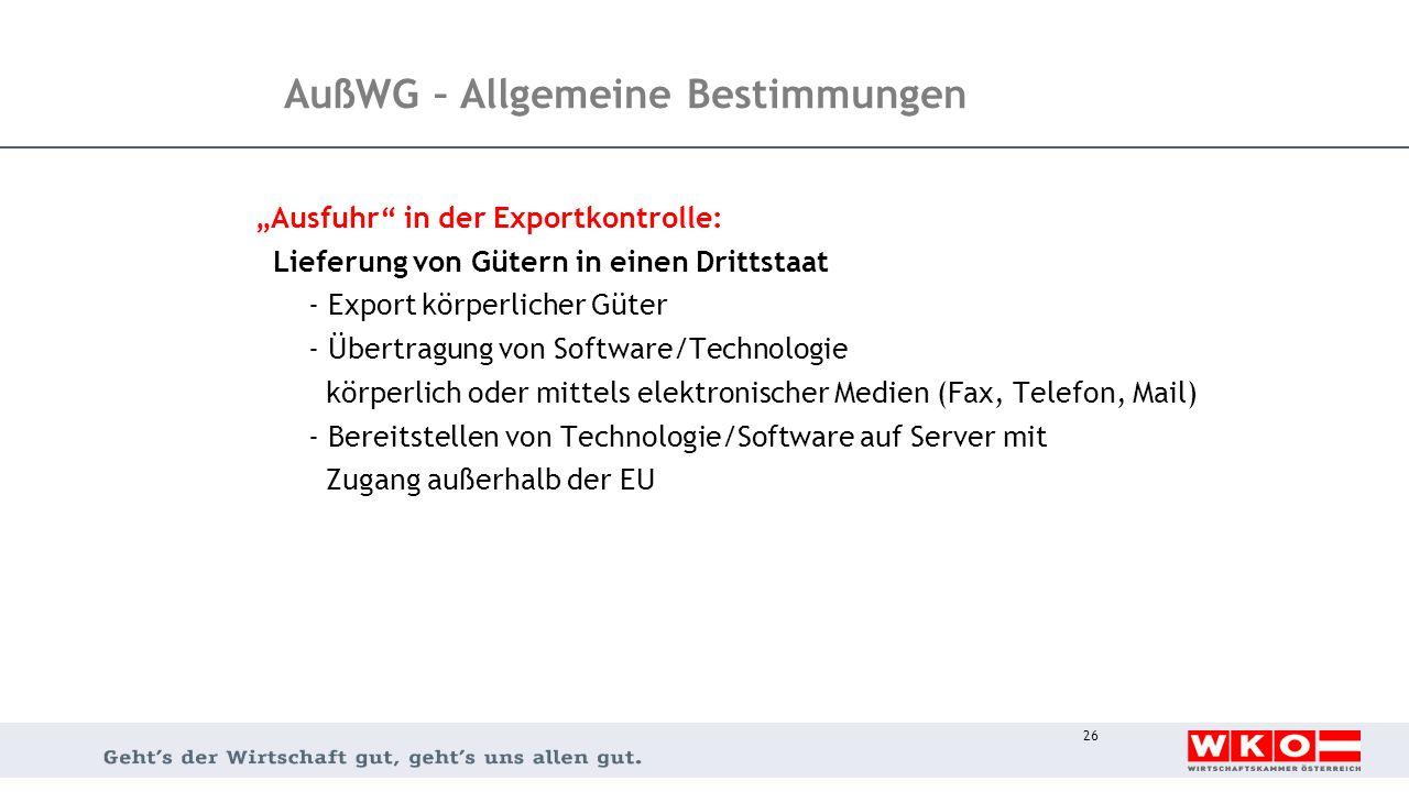 """26 AußWG – Allgemeine Bestimmungen """"Ausfuhr"""" in der Exportkontrolle: Lieferung von Gütern in einen Drittstaat - Export körperlicher Güter - Übertragun"""