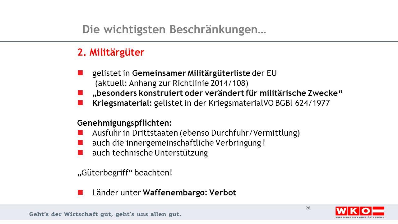"""Die wichtigsten Beschränkungen… 2. Militärgüter gelistet in Gemeinsamer Militärgüterliste der EU (aktuell: Anhang zur Richtlinie 2014/108) """"besonders"""