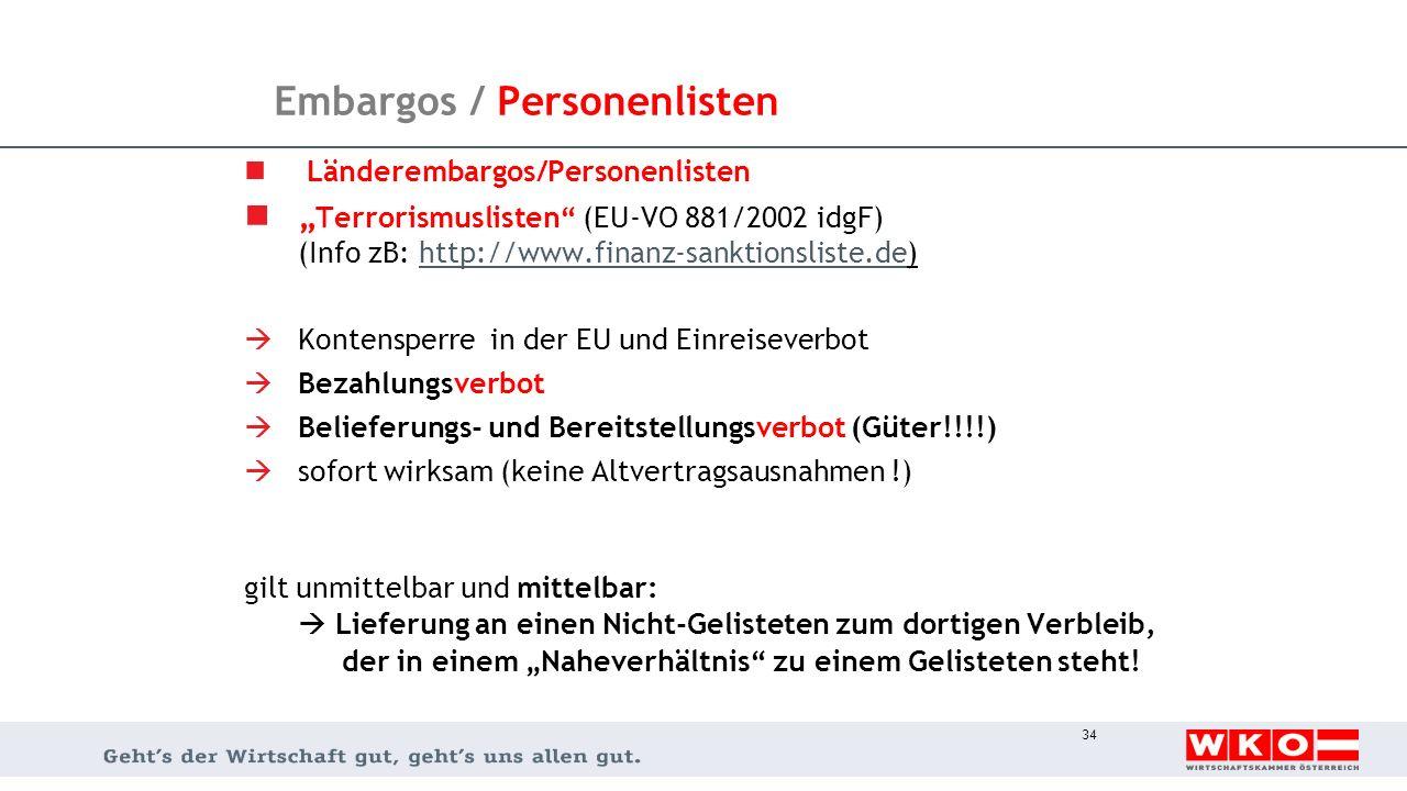 "Embargos / Personenlisten Länderembargos/Personenlisten "" Terrorismuslisten"" (EU-VO 881/2002 idgF) (Info zB: http://www.finanz-sanktionsliste.de)http:"