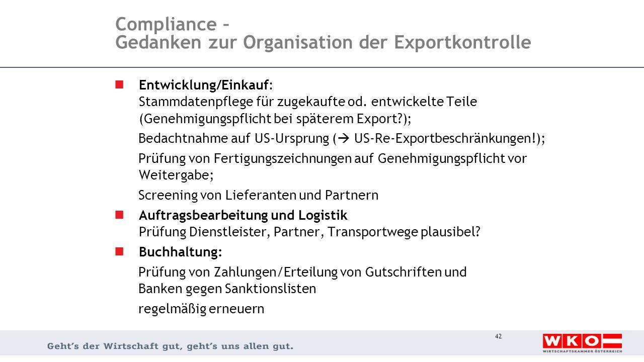 Compliance – Gedanken zur Organisation der Exportkontrolle Entwicklung/Einkauf: Stammdatenpflege für zugekaufte od. entwickelte Teile (Genehmigungspfl