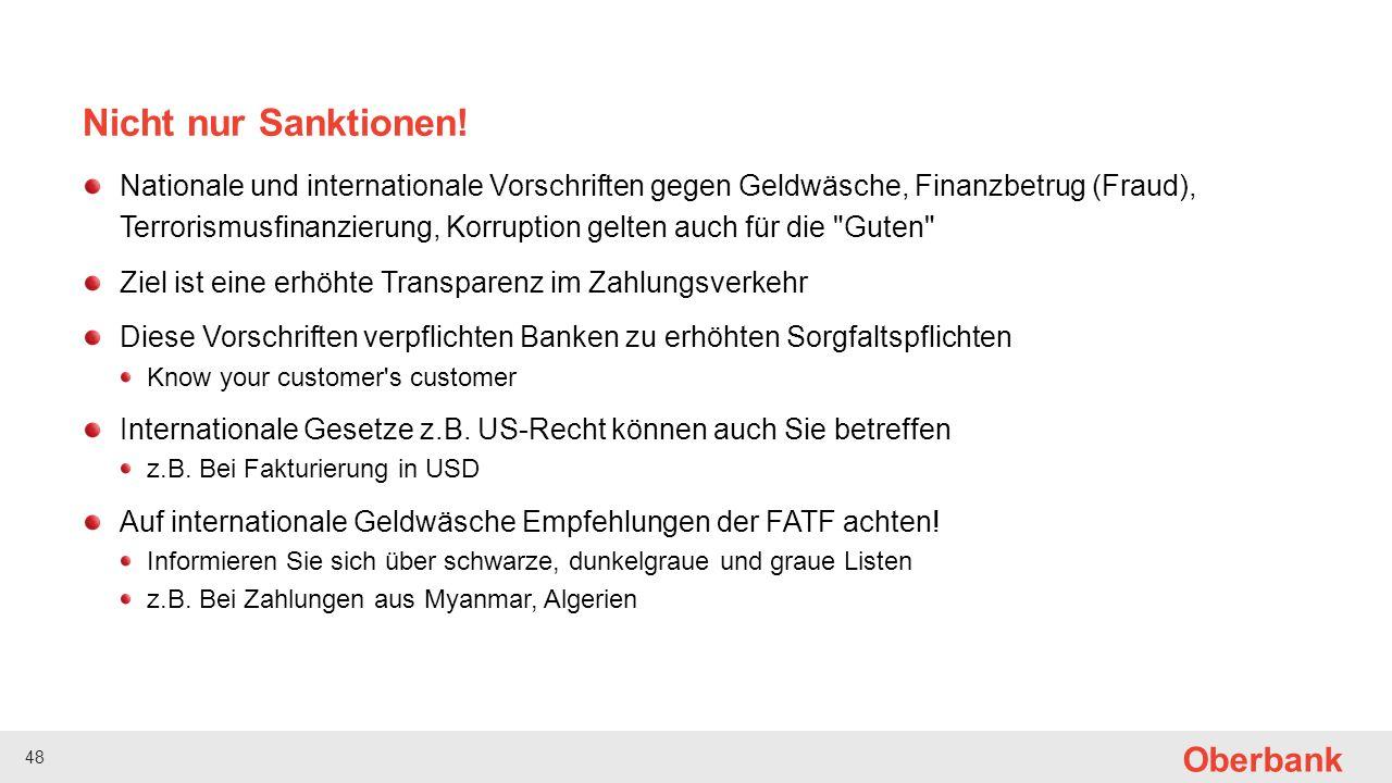 48 Oberbank Nicht nur Sanktionen! Nationale und internationale Vorschriften gegen Geldwäsche, Finanzbetrug (Fraud), Terrorismusfinanzierung, Korruptio