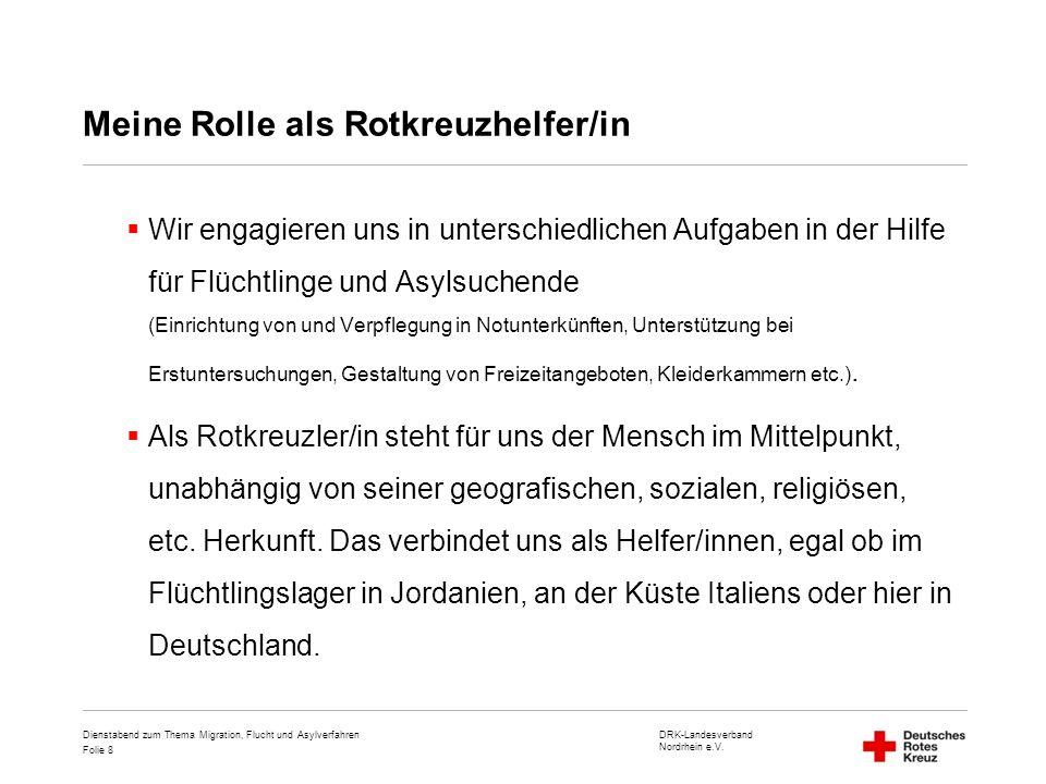 DRK-Landesverband Nordrhein e.V. Folie 8 Dienstabend zum Thema Migration, Flucht und Asylverfahren Meine Rolle als Rotkreuzhelfer/in  Wir engagieren