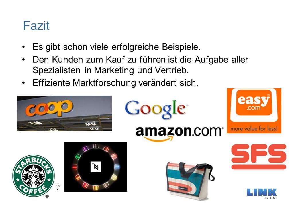 Tag der Marktforschuing Belz- Reales Marketing 24.9.2013 Seite 31 Fazit Es gibt schon viele erfolgreiche Beispiele. Den Kunden zum Kauf zu führen ist