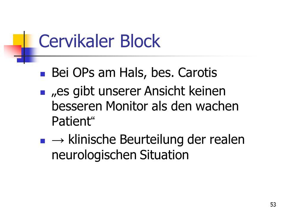 """53 Cervikaler Block Bei OPs am Hals, bes. Carotis """"es gibt unserer Ansicht keinen besseren Monitor als den wachen Patient """" → klinische Beurteilung de"""