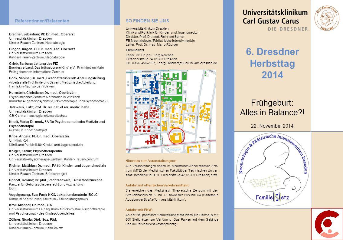 SO FINDEN SIE UNSReferentinnen/Referenten Hinweise zum Veranstaltungsort Alle Veranstaltungen finden im Medizinisch-Theoretischen Zen- trum (MTZ) der Medizinischen Fakultät der Technischen Univer- sität Dresden (Haus 91; Fiedlerstraße 42, 01307 Dresden) statt.