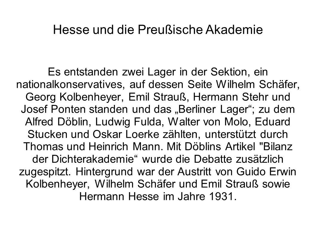 Hesse und die Preußische Akademie Es entstanden zwei Lager in der Sektion, ein nationalkonservatives, auf dessen Seite Wilhelm Schäfer, Georg Kolbenhe