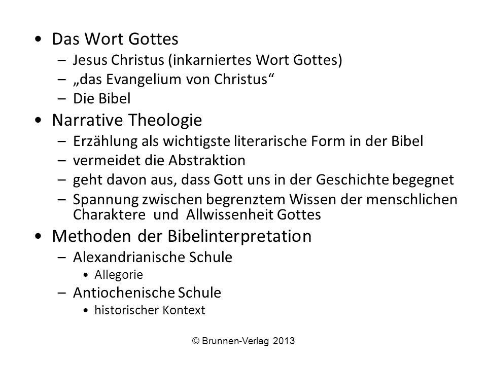 """Das Wort Gottes –Jesus Christus (inkarniertes Wort Gottes) –""""das Evangelium von Christus"""" –Die Bibel Narrative Theologie –Erzählung als wichtigste lit"""