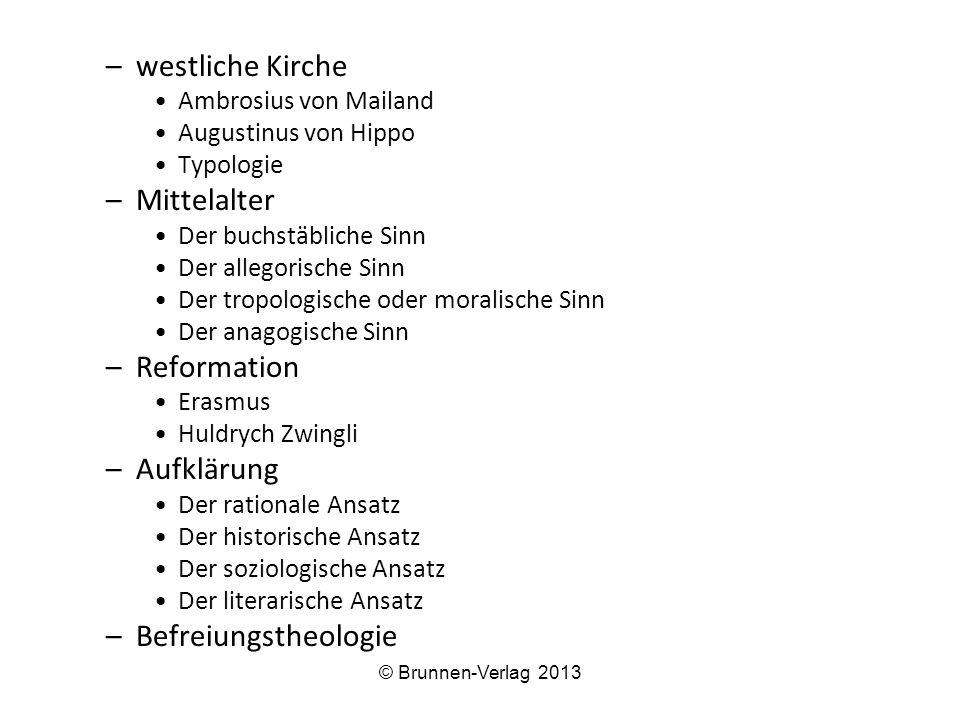 –westliche Kirche Ambrosius von Mailand Augustinus von Hippo Typologie –Mittelalter Der buchstäbliche Sinn Der allegorische Sinn Der tropologische ode