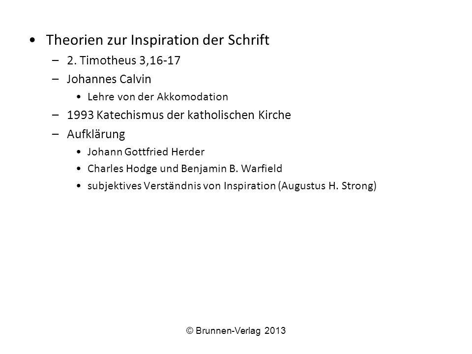 Theorien zur Inspiration der Schrift –2. Timotheus 3,16-17 –Johannes Calvin Lehre von der Akkomodation –1993 Katechismus der katholischen Kirche –Aufk