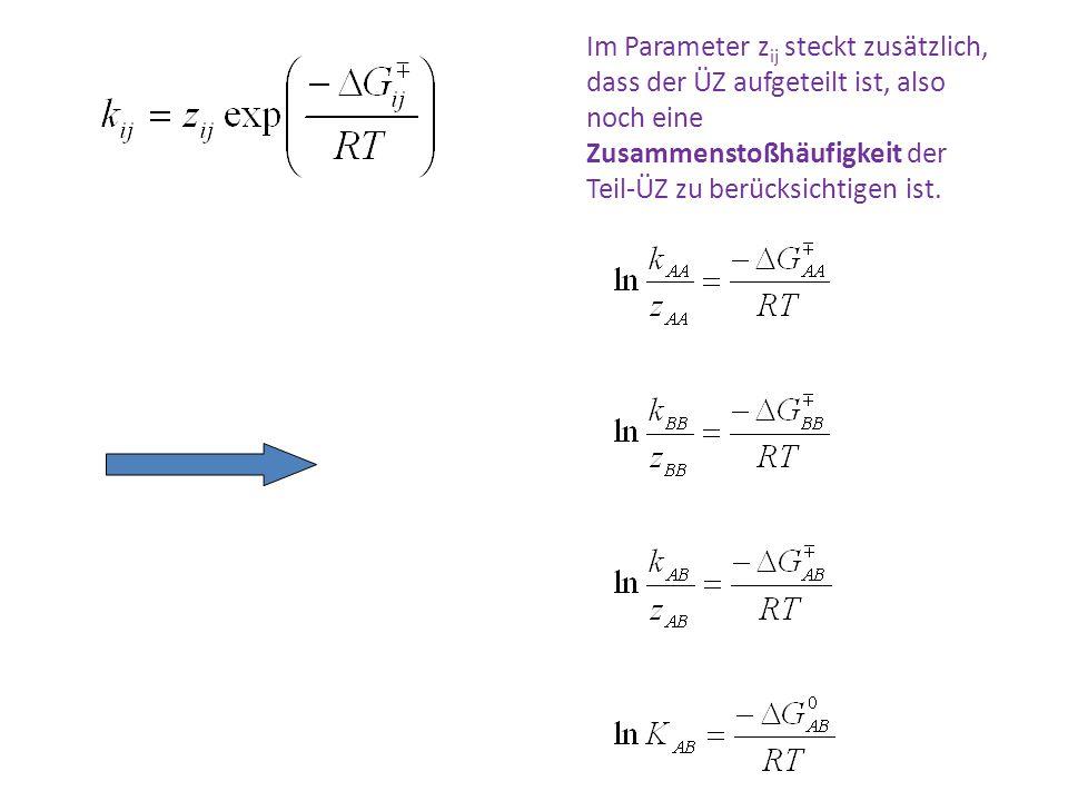 Im Parameter z ij steckt zusätzlich, dass der ÜZ aufgeteilt ist, also noch eine Zusammenstoßhäufigkeit der Teil-ÜZ zu berücksichtigen ist.