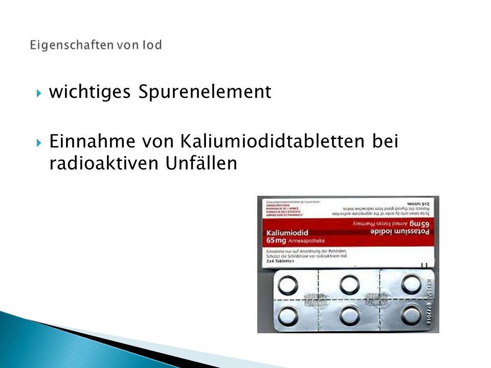  wichtiges Spurenelement  Einnahme von Kaliumiodidtabletten bei radioaktiven Unfällen