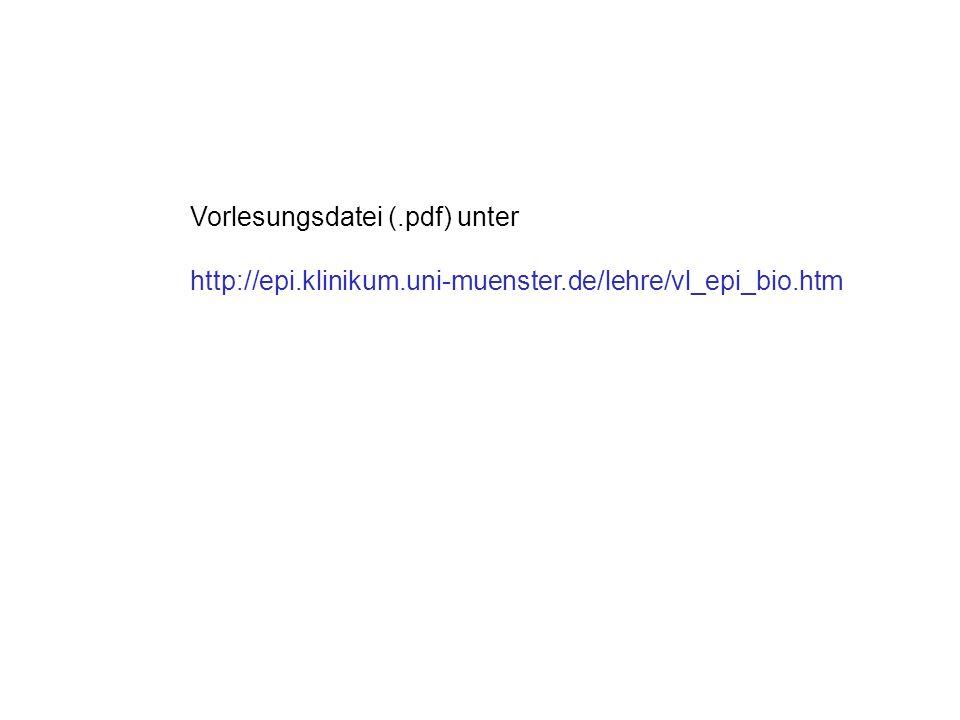 Vorlesungsdatei (.pdf) unter http://epi.klinikum.uni-muenster.de/lehre/vl_epi_bio.htm