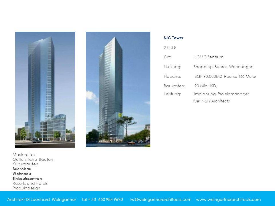 Architekt DI Leonhard Weingartner tel + 43 650 984 9690 lw@weingartnerarchitects.com www.weingartnerarchitects.com SJC Tower 2008 Ort: HCMC Zentrum Nu