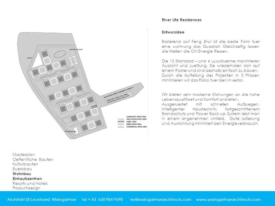 Architekt DI Leonhard Weingartner tel + 43 650 984 9690 lw@weingartnerarchitects.com www.weingartnerarchitects.com River Life Residences Entwursidee Basierend auf Feng Shui ist die beste Form fuer eine wohnung das Quadrat.