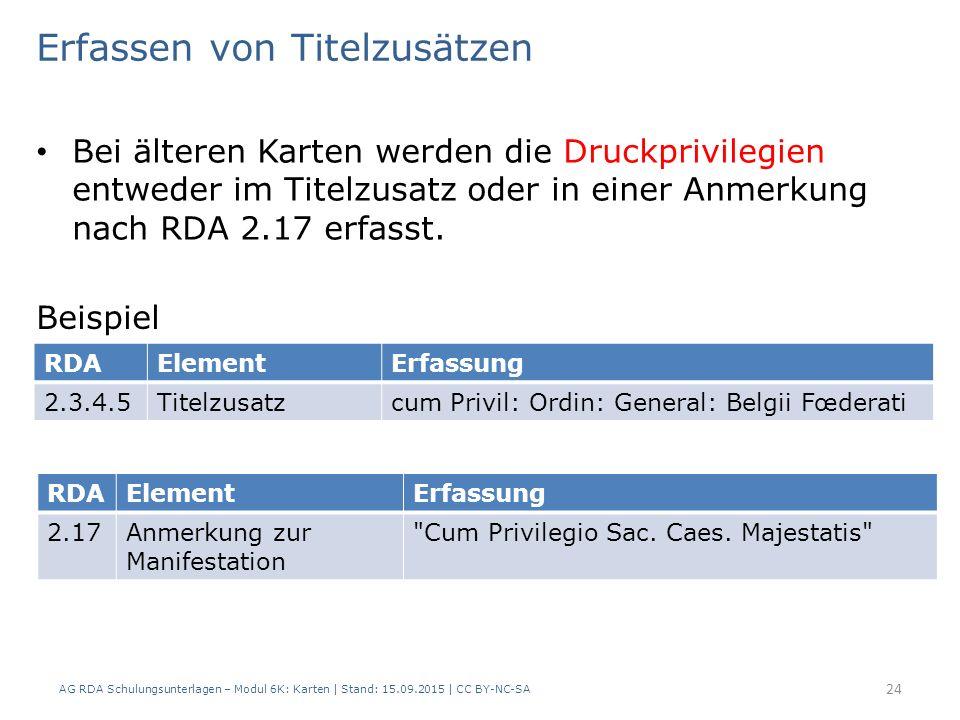 Bei älteren Karten werden die Druckprivilegien entweder im Titelzusatz oder in einer Anmerkung nach RDA 2.17 erfasst.