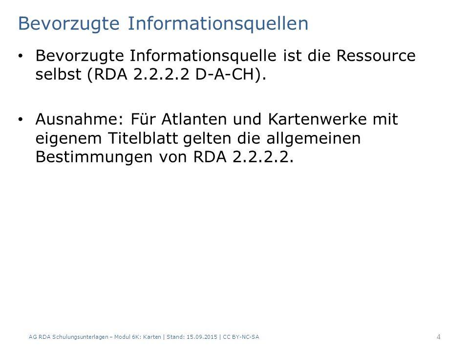 Bevorzugte Informationsquellen Bevorzugte Informationsquelle ist die Ressource selbst (RDA 2.2.2.2 D-A-CH).