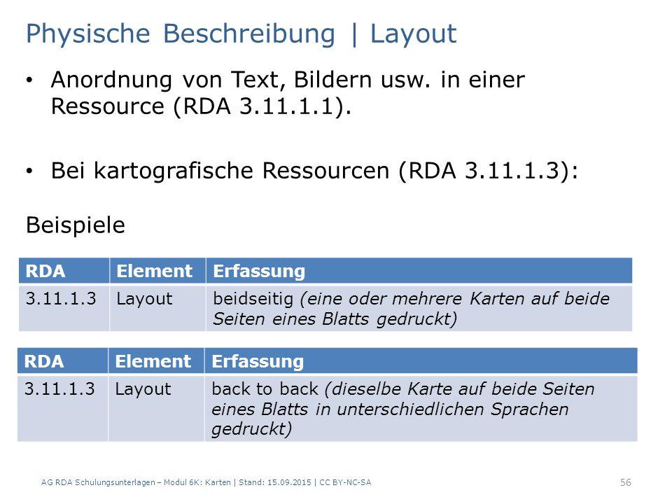 AG RDA Schulungsunterlagen – Modul 6K: Karten | Stand: 15.09.2015 | CC BY-NC-SA 56 Physische Beschreibung | Layout Anordnung von Text, Bildern usw.