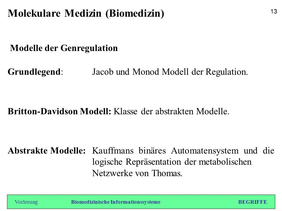 Molekulare Medizin (Biomedizin) Modelle der Genregulation Grundlegend: Jacob und Monod Modell der Regulation.