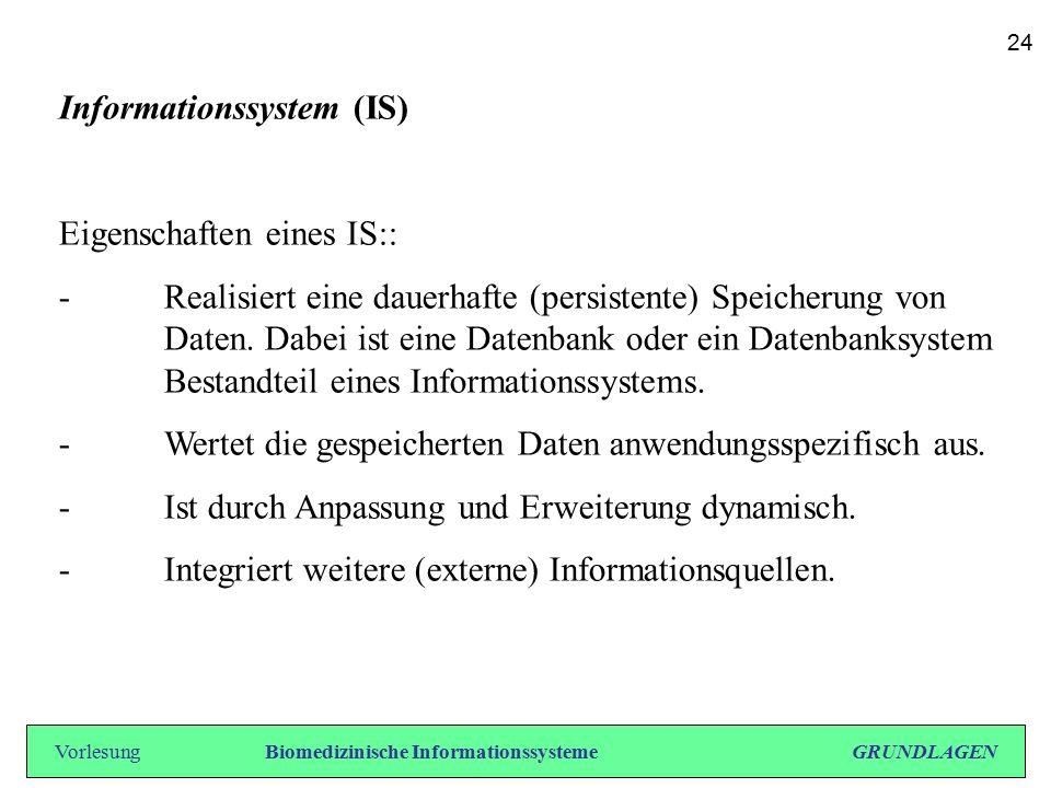 Informationssystem (IS) Eigenschaften eines IS:: - Realisiert eine dauerhafte (persistente) Speicherung von Daten. Dabei ist eine Datenbank oder ein D