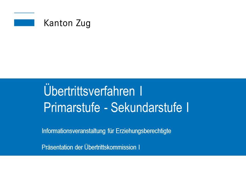 Übertrittsverfahren I Primarstufe - Sekundarstufe I Informationsveranstaltung für Erziehungsberechtigte Präsentation der Übertrittskommission I