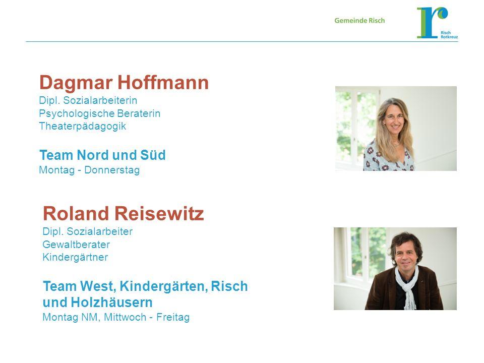 Dagmar Hoffmann Dipl. Sozialarbeiterin Psychologische Beraterin Theaterpädagogik Team Nord und Süd Montag - Donnerstag Roland Reisewitz Dipl. Sozialar