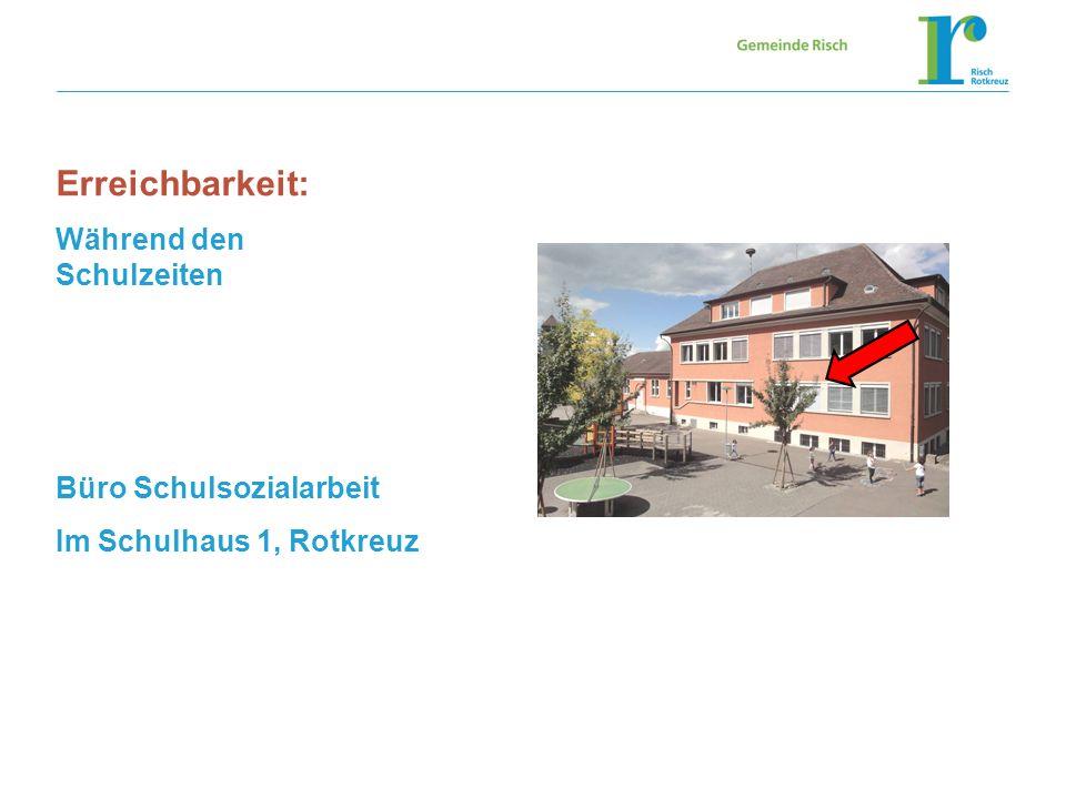 Erreichbarkeit Erreichbarkeit: Während den Schulzeiten Büro Schulsozialarbeit Im Schulhaus 1, Rotkreuz