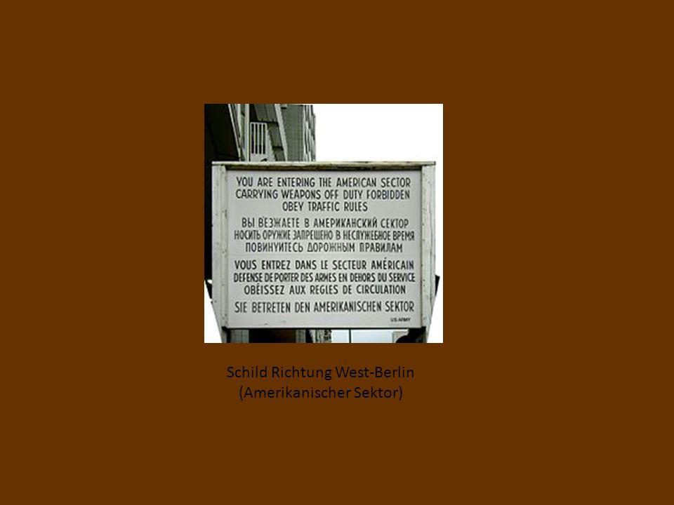 Schild Richtung West-Berlin (Amerikanischer Sektor)