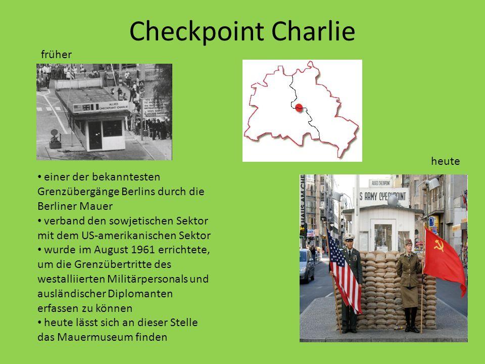 Checkpoint Charlie einer der bekanntesten Grenzübergänge Berlins durch die Berliner Mauer verband den sowjetischen Sektor mit dem US-amerikanischen Sektor wurde im August 1961 errichtete, um die Grenzübertritte des westalliierten Militärpersonals und ausländischer Diplomanten erfassen zu können heute lässt sich an dieser Stelle das Mauermuseum finden früher heute