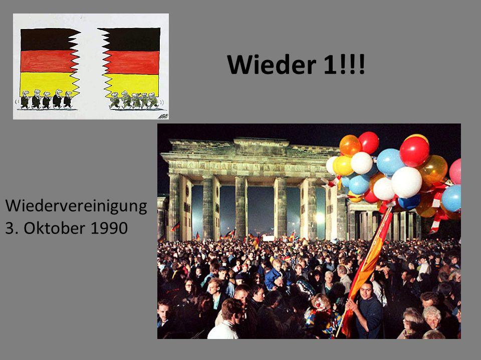 Wieder 1!!! Wiedervereinigung 3. Oktober 1990