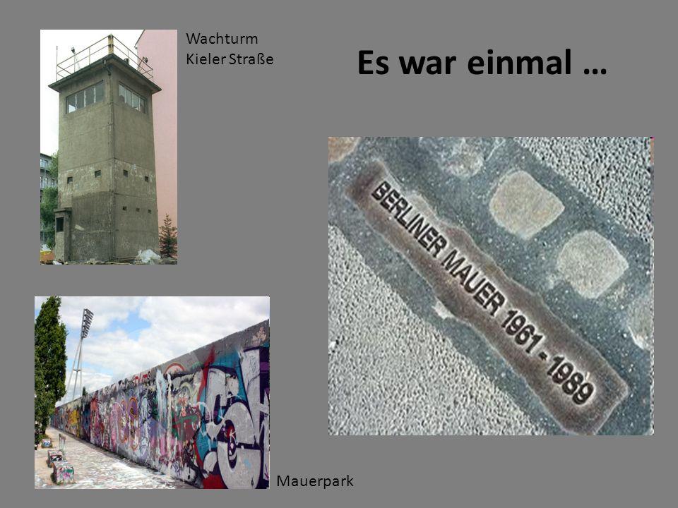 Mauerpark Wachturm Kieler Straße Es war einmal …