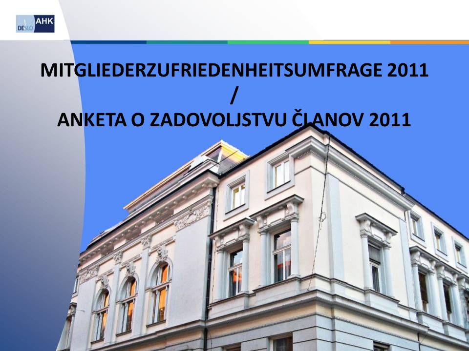 MITGLIEDERZUFRIEDENHEITSUMFRAGE 2011 / ANKETA O ZADOVOLJSTVU ČLANOV 2011