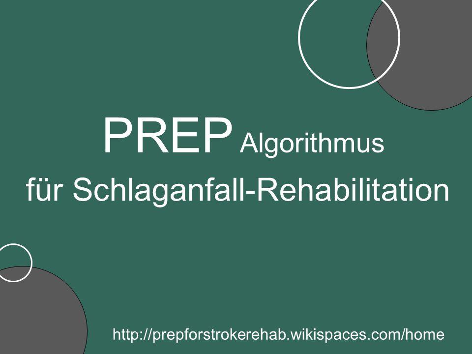 für Schlaganfall-Rehabilitation http://prepforstrokerehab.wikispaces.com/home PREP Algorithmus