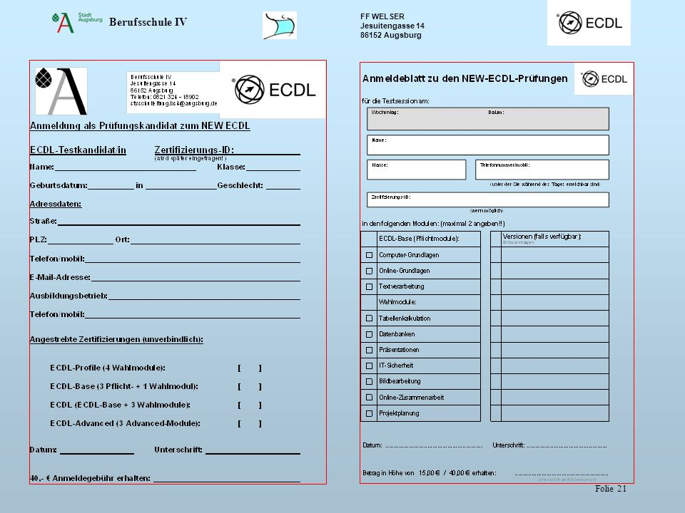 Berufsschule IV FF WELSER Jesuitengasse 14 86152 Augsburg Folie 21