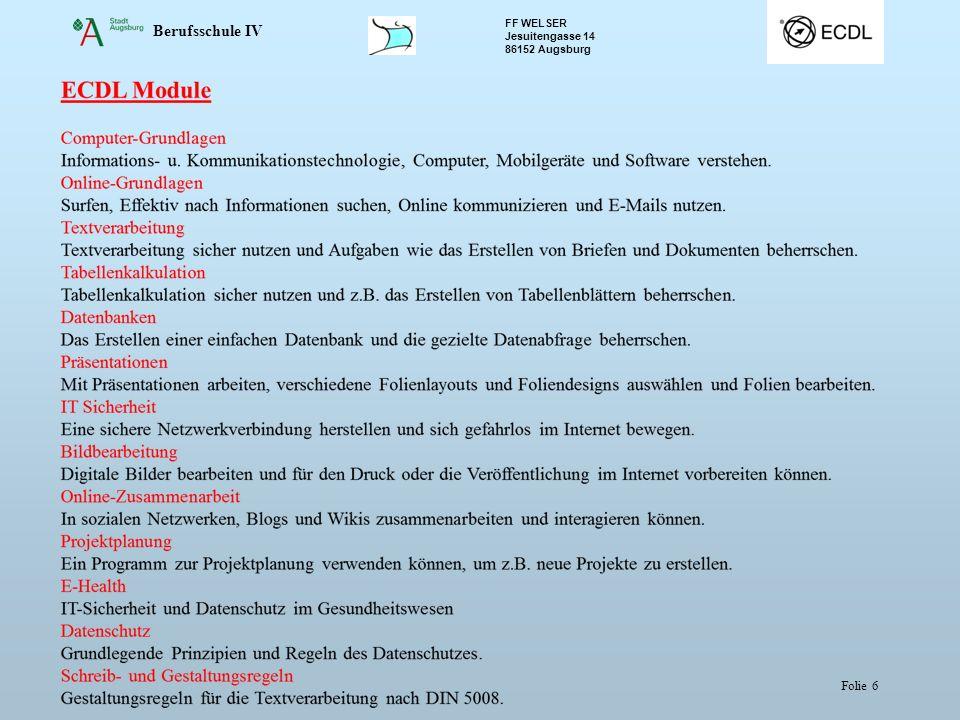Berufsschule IV FF WELSER Jesuitengasse 14 86152 Augsburg Folie 6