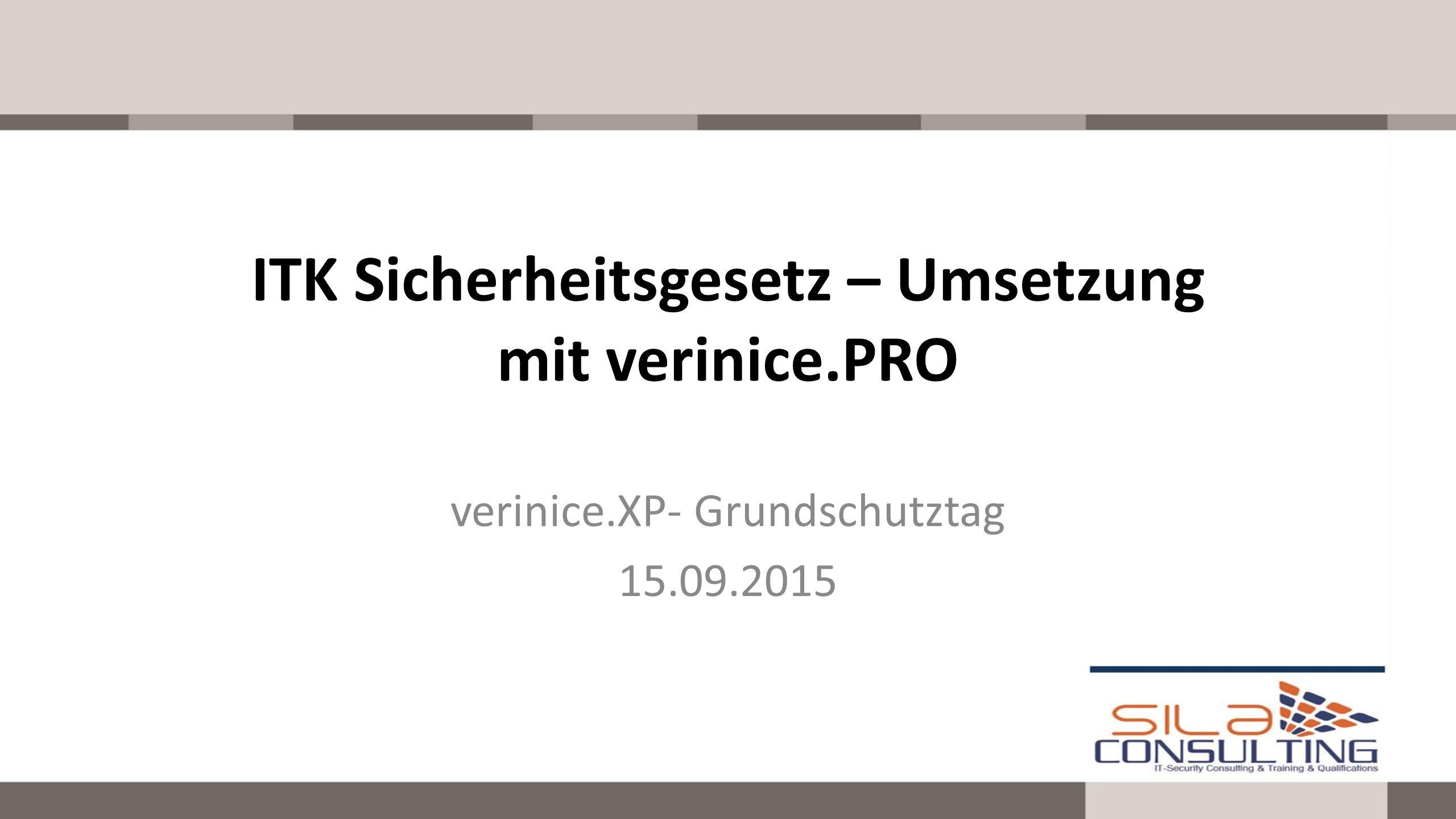 verinice.XP- Grundschutztag 15.09.2015 ITK Sicherheitsgesetz – Umsetzung mit verinice.PRO