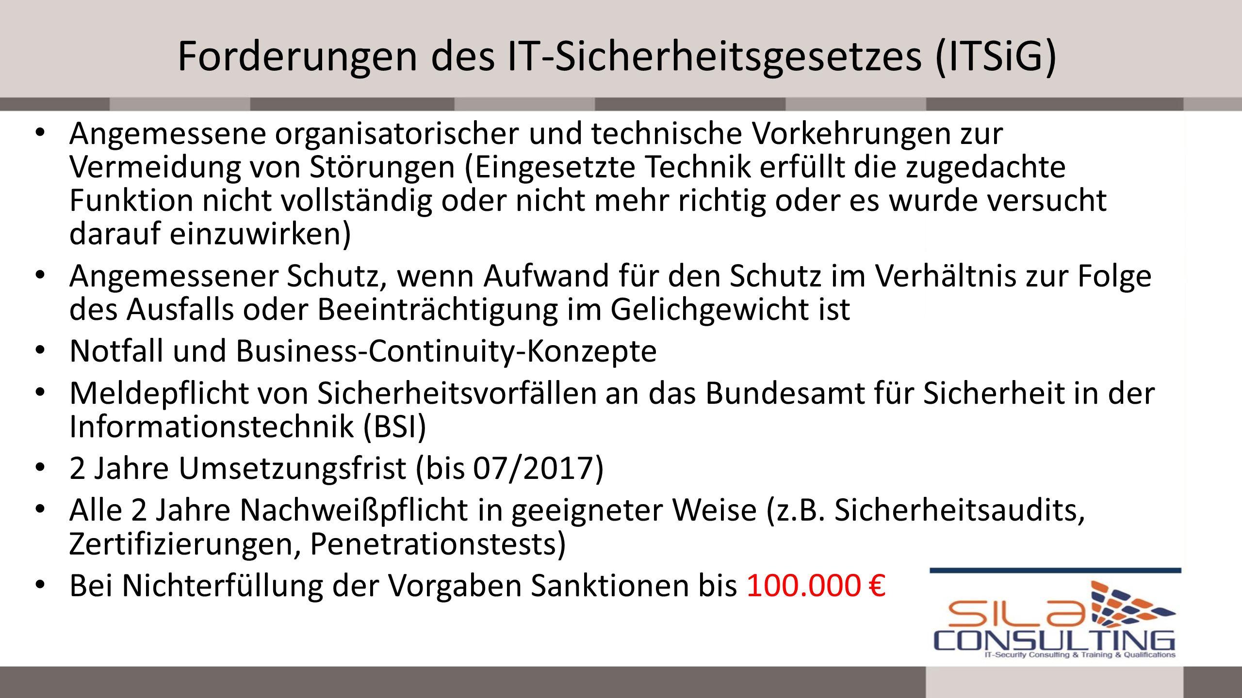 Forderungen des IT-Sicherheitsgesetzes (ITSiG) Angemessene organisatorischer und technische Vorkehrungen zur Vermeidung von Störungen (Eingesetzte Tec