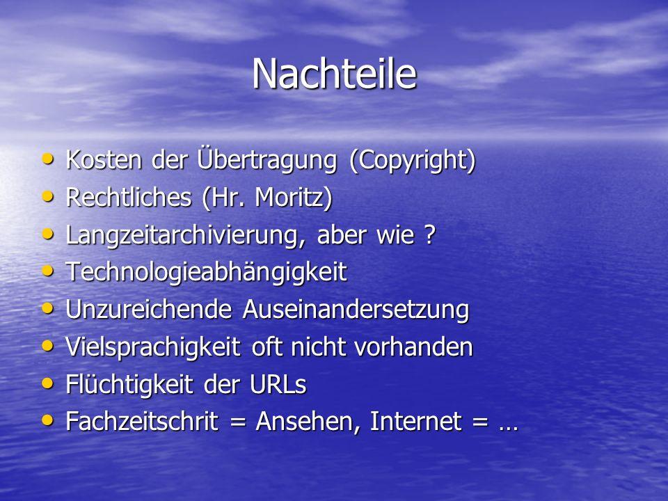 Nachteile Kosten der Übertragung (Copyright) Kosten der Übertragung (Copyright) Rechtliches (Hr.