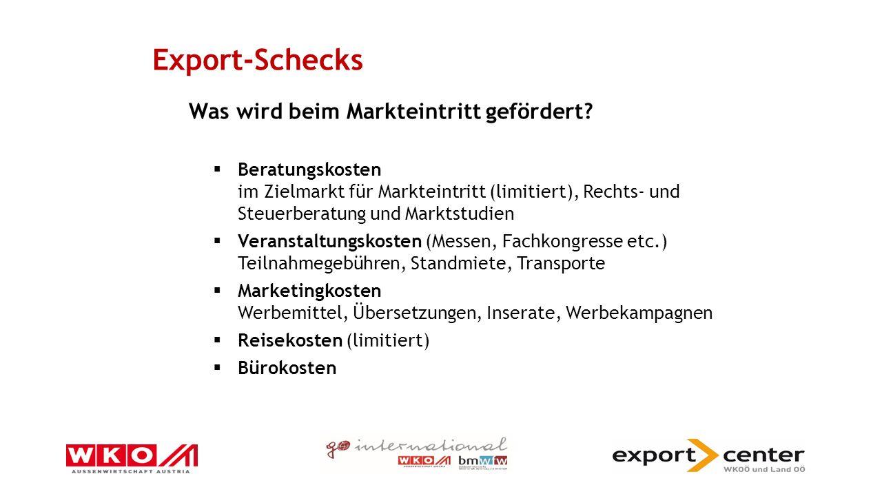 Export-Schecks Förderhöhe/Kriterien:  50 % der Markteintrittskosten Länder in Europa – max.