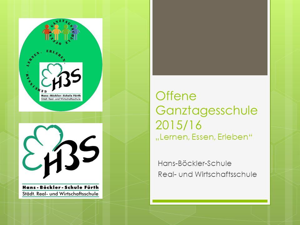 """Offene Ganztagesschule 2015/16 """"Lernen, Essen, Erleben"""" Hans-Böckler-Schule Real- und Wirtschaftsschule"""