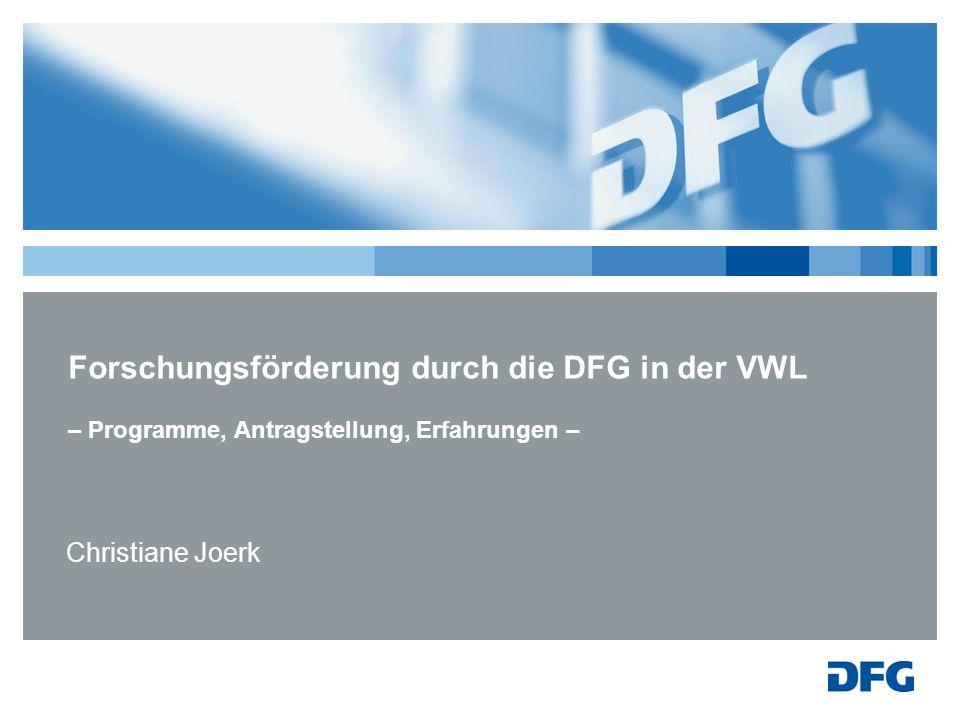 Forschungsförderung durch die DFG in der VWL – Programme, Antragstellung, Erfahrungen – Christiane Joerk