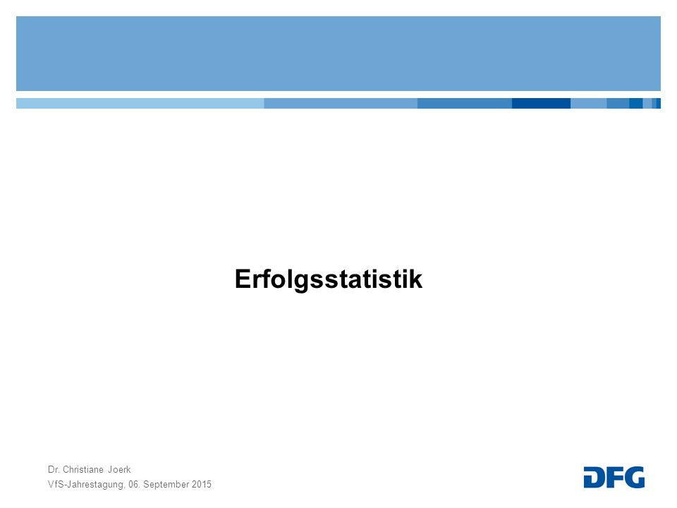 Erfolgsstatistik VfS-Jahrestagung, 06. September 2015 Dr. Christiane Joerk
