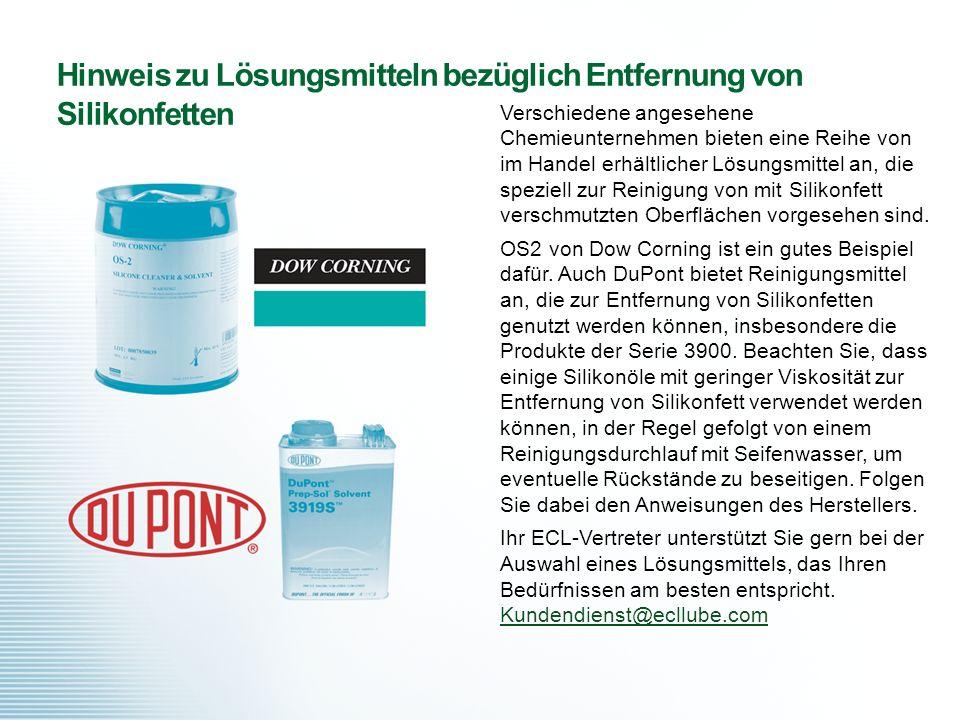 Hinweis zu Lösungsmitteln bezüglich Entfernung von Silikonfetten Verschiedene angesehene Chemieunternehmen bieten eine Reihe von im Handel erhältliche