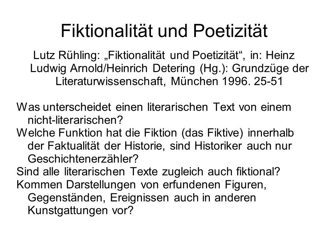 """Fiktionalität und Poetizität Lutz Rühling: """"Fiktionalität und Poetizität"""", in: Heinz Ludwig Arnold/Heinrich Detering (Hg.): Grundzüge der Literaturwis"""