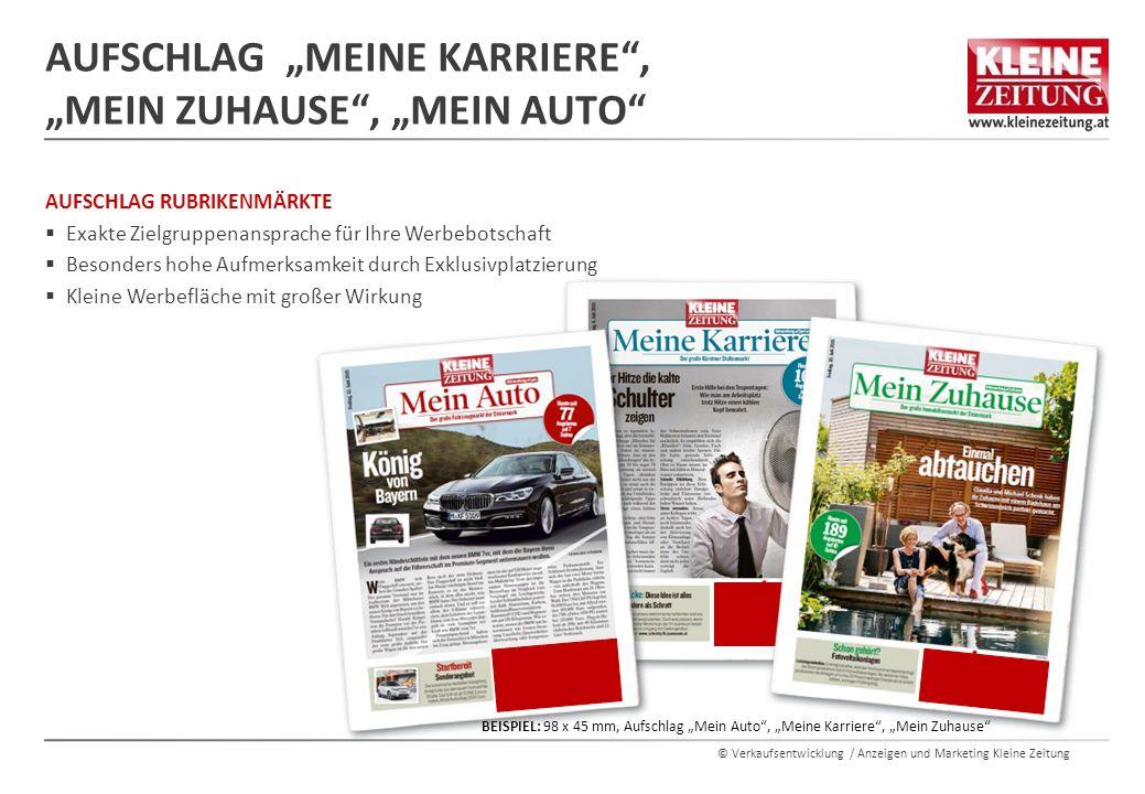 © Verkaufsentwicklung / Anzeigen und Marketing Kleine Zeitung AUFSCHLAG RUBRIKENMÄRKTE  Exakte Zielgruppenansprache für Ihre Werbebotschaft  Besonde
