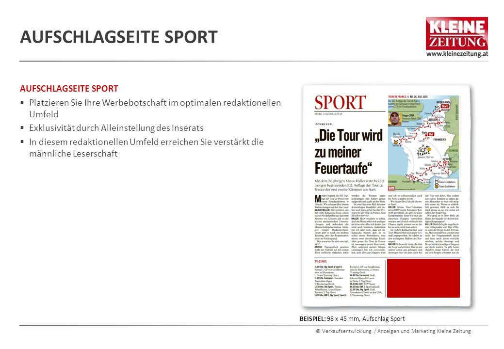© Verkaufsentwicklung / Anzeigen und Marketing Kleine Zeitung AUFSCHLAGSEITE SPORT  Platzieren Sie Ihre Werbebotschaft im optimalen redaktionellen Um