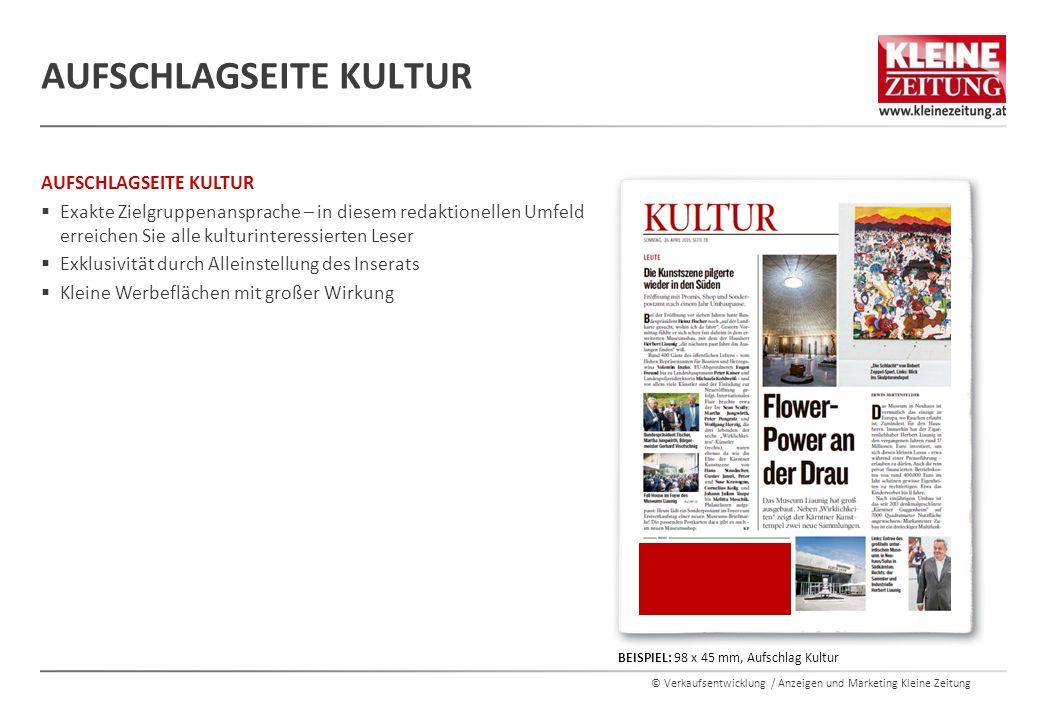 © Verkaufsentwicklung / Anzeigen und Marketing Kleine Zeitung AUFSCHLAGSEITE KULTUR  Exakte Zielgruppenansprache – in diesem redaktionellen Umfeld er