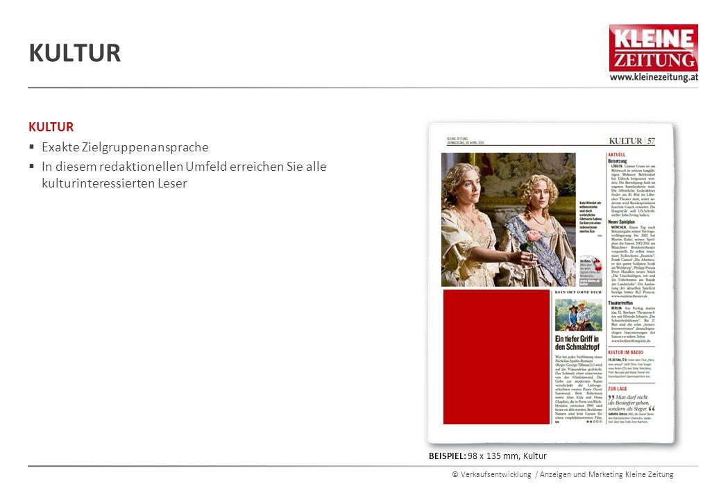 © Verkaufsentwicklung / Anzeigen und Marketing Kleine Zeitung KULTUR  Exakte Zielgruppenansprache  In diesem redaktionellen Umfeld erreichen Sie all