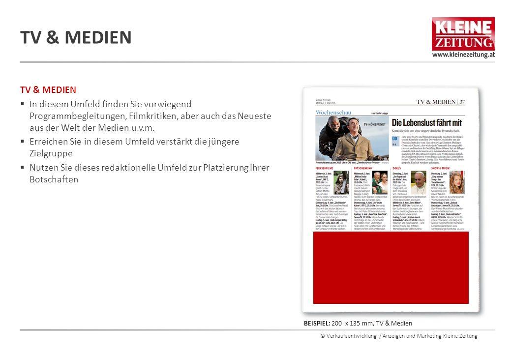© Verkaufsentwicklung / Anzeigen und Marketing Kleine Zeitung TV & MEDIEN  In diesem Umfeld finden Sie vorwiegend Programmbegleitungen, Filmkritiken,