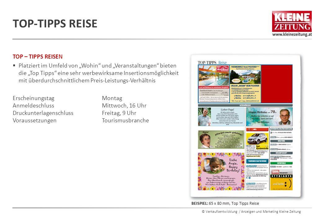 """© Verkaufsentwicklung / Anzeigen und Marketing Kleine Zeitung TOP – TIPPS REISEN  Platziert im Umfeld von """"Wohin"""" und """"Veranstaltungen"""" bieten die """"T"""