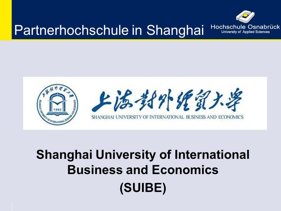 Partnerhochschule in Shanghai Shanghai University of International Business and Economics (SUIBE)